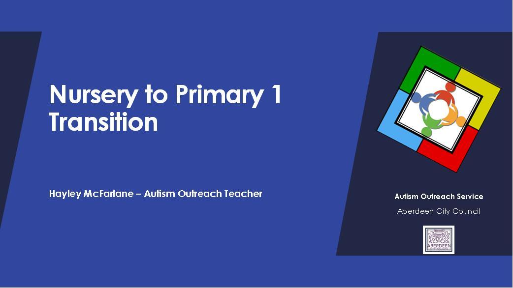 Autism Outreach Service – Presentation: Nursery to P1 Transition